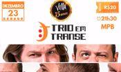 Folder do Evento: Trio em Transe na ultima do ano!