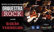 Folder do Evento: Orquestra Rock convida Barão Vermelho