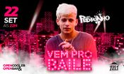 Folder do Evento: Vem pro Baile c/ Mc Pedrinho - Openbar