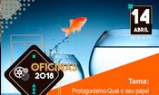 Folder do Evento: Protagonismo: qual o seu papel na gestão