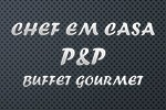 Chef em casa P&P Buffet Gourmet -