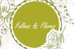 Folhas & Flores