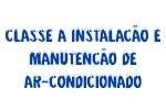 Classe A Instalação e Manutenção de Ar Condicionado